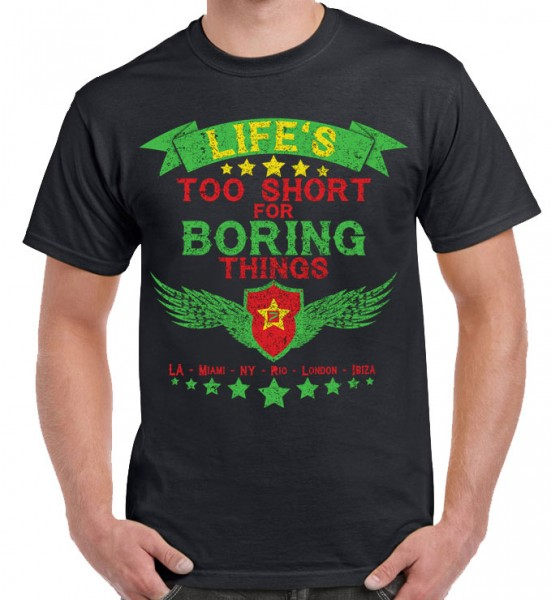 "T-Shirt ""Life`s too short for boring things!"" Miami - LA - NY - London - Ibiza....Reggae Style"